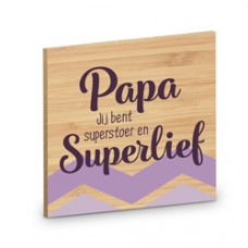 Onderzetter papa jij bent superstoer en superlief